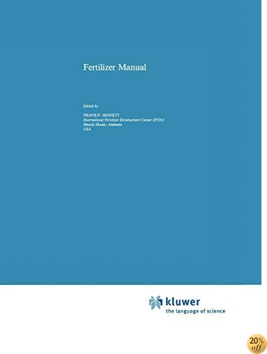 Fertilizer Manual (Developments in Plant and Soil Sciences) (Volume 15)