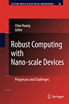 Robust Computing with Nano-scale Devices:…