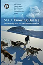 SIKU: Knowing Our Ice: Documenting Inuit Sea…