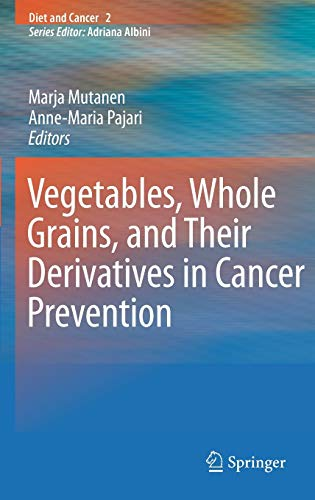 vegetables-whole-grains-and-their-derivatives-in-cancer-prevention-diet-and-cancer
