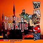 Reis door ... Turkije by Berdie Bartels