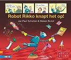 Robot Rikko knapt het op! by Jan Paul…
