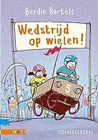 Wedstrijd op wielen! by Berdie Bartels