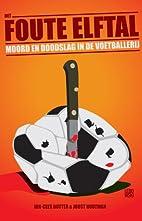 Het foute elftal by Joost Houtman