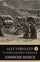 Te verwaarlozen verhalen by Ambrose Bierce