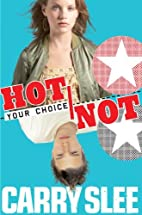 Hot or not by Carry Slee