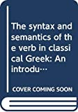 Rijksbaron, Albert: The Syntax and Semantics of the Verb in Classical Greek: An Introduction