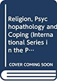 Halina Grzymala-Moszczynska: Religion, Psychopathology And Coping.(International Series in the Psychology of Religion 4)
