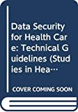 Data Security for Healthcare Technical Guidelines