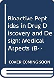 Mavromoustakos, T.: Bioactive Peptides in Drug Discovery and Design: Medical Aspects