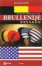 Brullende muis de opstand van België tegen…