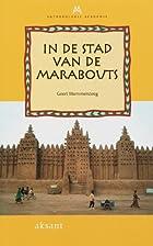 In de stad van de marabouts by Geert…