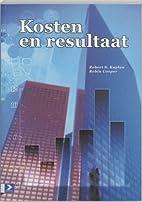 Kosten en resultaat by Robert S. Kaplan