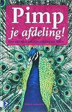 Pimp je afdeling ! by Jeroen Busscher