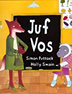 Juf Vos by Simon Puttock