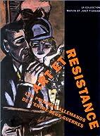 Kunst als verzet : Duitse schilders in het…