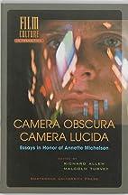 Camera Obscura, Camera Lucida: Essays in…
