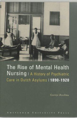 the-rise-of-mental-health-nursing-a-history-of-psychiatric-care-in-dutch-asylums-1890-1920