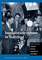 Journalistieke cultuur in Nederland by Jo…