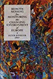 Remote Sensing for Monitoring the Changing Environment of Europe Proceedings of
