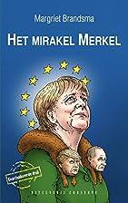 Het mirakel Merkel by Margriet Brandsma