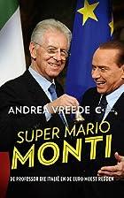 Super Mario Monti by Andrea Vreede