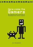 Here come the gamers : een onderzoek naar de…