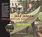 Jaap Jansen Ongewoon Soldaat by Teun…