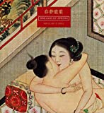 Bertholet, L. C. P.: Dreams of Spring: Erotic Art in China  From the Bertholet Collection