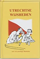 Utrechtse wijsheden by Gerhardt Mulder