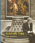 Closing time Jan Vanriet by Maarten Doorman