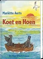 Koet en Hoen by Mariëtte Aerts