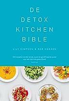 De detox kitchen bible : 200 recepten zonder…