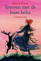 Toveren met de boze heks by Hanna Kraan