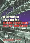 Bernard Tschumi Architecture In/of Motion:…
