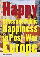 Happy : cities and public happiness in&hellip;