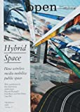 Rheingold, Howard: Open 11: Hybrid Space