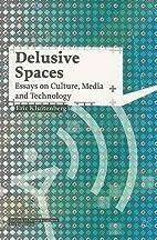 Delusive Spaces (Studies in Network…