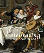 Celebrating in the Golden Age by Anna…