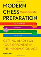 Modern Chess Preparation: Getting Ready for…