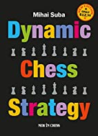 Dynamic Chess Strategy: New Edition of a…