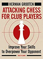 Attacking Chess for Club Players: Improve…