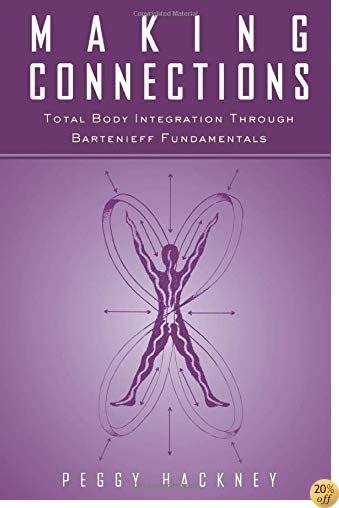 TMaking Connections: Total Body Integration Through Bartenieff Fundamentals