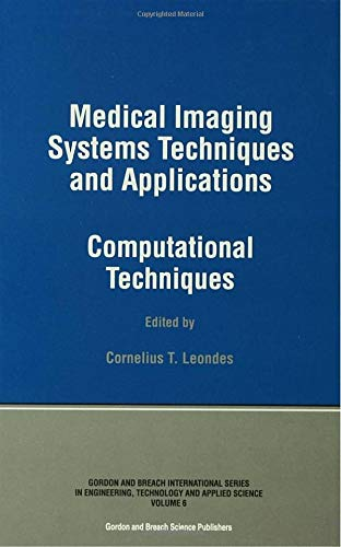 medical-imaging-systems-techniques-and-applications-computational-techniques-gordon-and-breadh-international-series-on-engineering-technology-and-applied-science