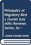 Sokolov, L. V.: Philopatry of Migratory Birds : Physiology and General Biology Reviews