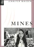 Mines by Jennifer Maiden