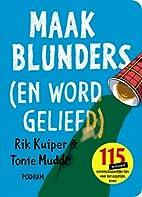 Maak blunders (en word geliefd) by Rik…