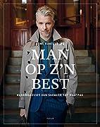 Man Op Z'n Best by Arno Kantelberg