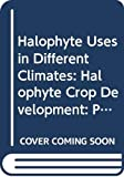Halophyte Uses in Different Climates II, Halophyte Crop Development Proceedings