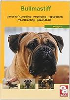 Bullmastiff: aanschaf - voeding - verzorging…